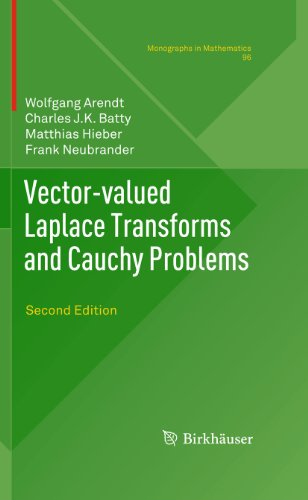 9783034800860: Vector-Valued Laplace Transforms and Cauchy Problems (Monographs in Mathematics)
