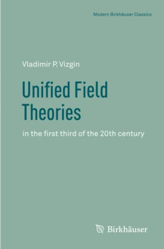 9783034801737: Unified Field Theories: in the first third of the 20th century (Science Networks. Historical Studies)