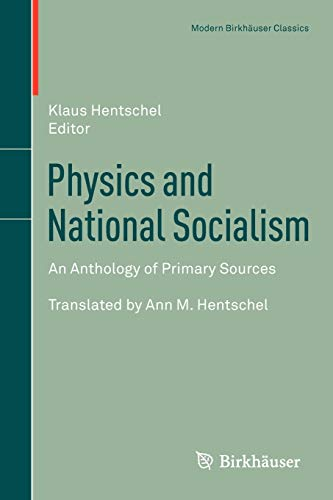Physics and National Socialism: An Anthology of Primary Sources (Modern Birkhäuser Classics)