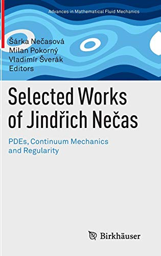 9783034802307: Selected Works of Jindřich Nečas: PDEs, Continuum Mechanics and Regularity (Advances in Mathematical Fluid Mechanics)