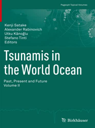 9783034802338: Tsunamis in the World Ocean: Past, Present and Future Volume II (Pageoph Topical Volumes)
