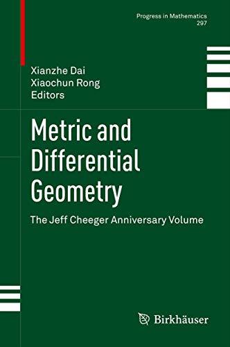9783034802567: Metric and Differential Geometry: The Jeff Cheeger Anniversary Volume (Progress in Mathematics)