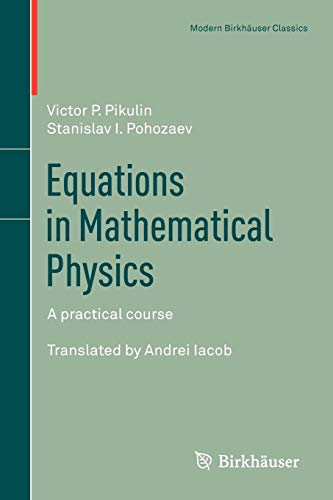 9783034802673: Equations in Mathematical Physics: A practical course (Modern Birkhäuser Classics)