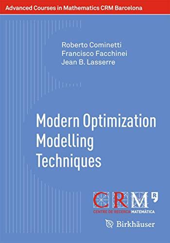 Modern Optimization Modelling Techniques: Roberto Cominetti (author),