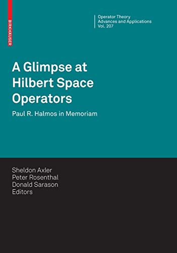 9783034803106: A Glimpse at Hilbert Space Operators: Paul R. Halmos in Memoriam (Operator Theory: Advances and Applications)