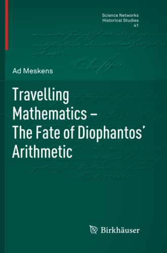 9783034803144: Travelling Mathematics - The Fate of Diophantos' Arithmetic (Science Networks. Historical Studies)