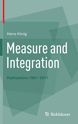 9783034803816: Measure and Integration: Publications 1997-2011