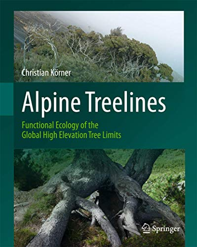 9783034803953: Alpine Treelines: Functional Ecology of the Global High Elevation Tree Limits