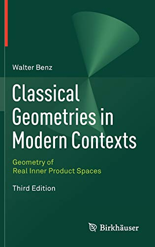 9783034804196: Classical Geometries in Modern Contexts: Geometry of Real Inner Product Spaces Third Edition