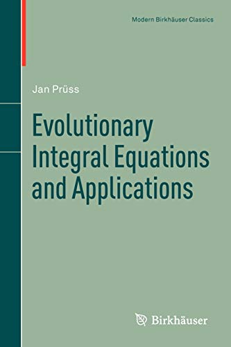 Evolutionary Integral Equations and Applications: Jan Prüss