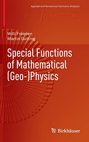 9783034805629: Special Functions of Mathematical (Geo-)Physics (Applied and Numerical Harmonic Analysis)