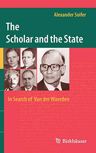 9783034807111: The Scholar and the State: In Search of Van der Waerden