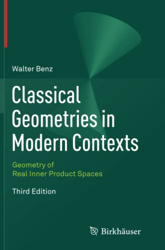 9783034807418: Classical Geometries in Modern Contexts: Geometry of Real Inner Product Spaces Third Edition