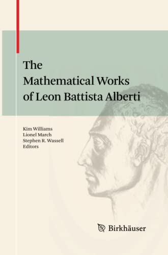 9783034807470: The Mathematical Works of Leon Battista Alberti