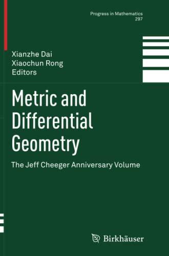 9783034807531: Metric and Differential Geometry: The Jeff Cheeger Anniversary Volume (Progress in Mathematics)