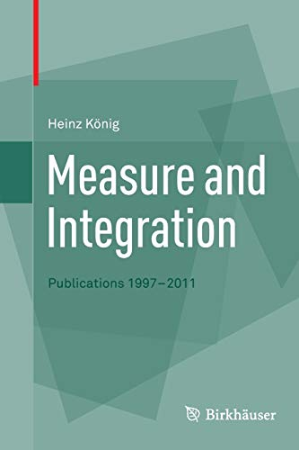 9783034807555: Measure and Integration: Publications 1997-2011