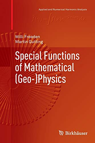 9783034807746: Special Functions of Mathematical (Geo-)Physics (Applied and Numerical Harmonic Analysis)