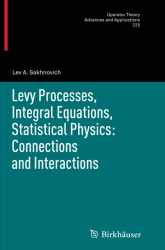 9783034808019: Levy Processes, Integral Equations, Statistical Physics: Connections and Interactions (Operator Theory: Advances and Applications)