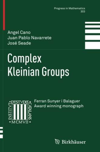 Complex Kleinian Groups (Progress in Mathematics): Angel Cano