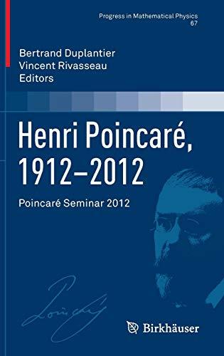 9783034808330: Henri Poincar�, 1912-2012: Poincar� Seminar 2012 (Progress in Mathematical Physics)