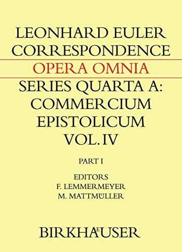 Correspondence of Leonhard Euler with Christian Goldbach: Volume 1 (Leonhard Euler, Opera Omnia): ...