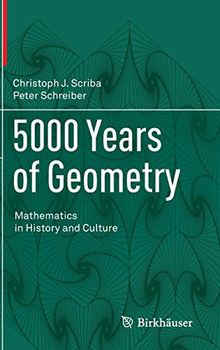 9783034808972: 5000 Years of Geometry: Mathematics in History and Culture