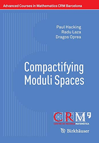 9783034809207: Compactifying Moduli Spaces (Advanced Courses in Mathematics - CRM Barcelona)