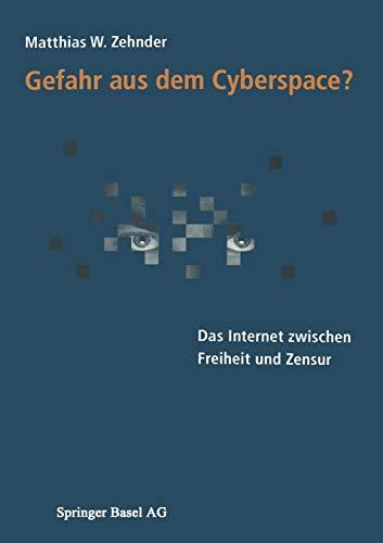 9783034850230: Gefahr aus dem Cyberspace?: Das Internet zwischen Freiheit und Zensur