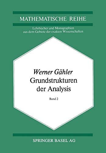 9783034852876: Grundstrukturen Der Analysis II (Lehrbücher und Monographien aus dem Gebiete der exakten Wissenschaften / Mathematische Reihe)