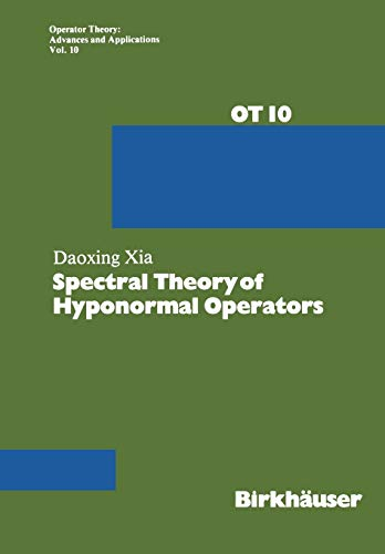 9783034854375: Spectral Theory of Hyponormal Operators (Operator Theory: Advances and Applications)
