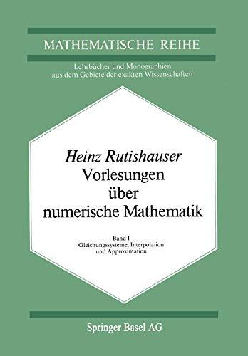 9783034855105: Vorlesungen Uber Numerische Mathematik: Band 1: Gleichungssysteme, Interpolation Und Approximation: Volume 1 (Lehrbücher und Monographien aus dem Gebiete der exakten Wissenschaften)