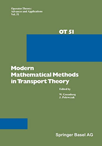 9783034856775: Modern Mathematical Methods in Transport Theory (Operator Theory: Advances and Applications)