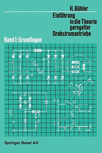 9783034859417: Einführung in die Theorie Geregelter Drehstromantriebe: Band 1: Grundlagen (Lehrbücher der Elektrotechnik) (German Edition)