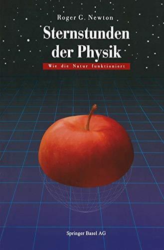 9783034860055: Sternstunden der Physik: Wie die Natur funktioniert (German Edition)