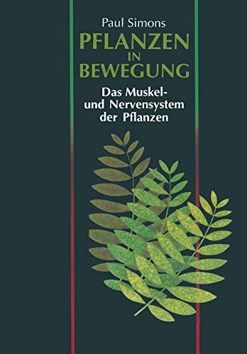 9783034861847: Pflanzen in Bewegung: Das Muskel- und Nervensystem der Pflanzen