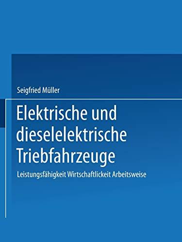 9783034865524: Elektrische Und Dieselelektrische Triebfahrzeuge: Leistungsfahigkeit Wirtschaftlichkeit Arbeitsweise