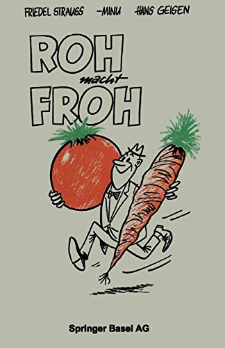 9783034866002: Roh macht Froh: Ein Rohkost-Kochbuch