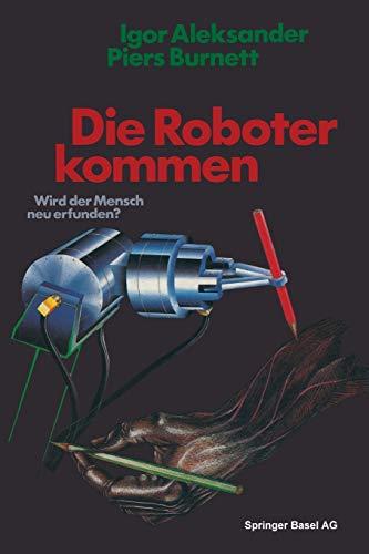 9783034867719: Die Roboter Kommen: Wird Der Mensch Neu Erfunden?
