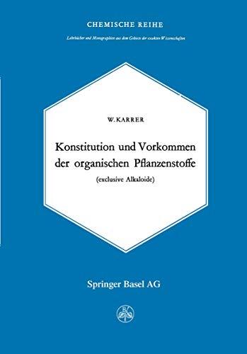 9783034867955: Konstitution und Vorkommen der organischen Pflanzenstoffe: exclusive Alkaloide (Lehrbücher und Monographien aus dem Gebiete der exakten Wissenschaften)