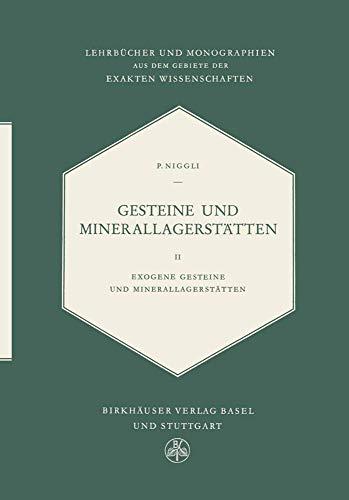 9783034871747: Gesteine Und Minerallagerstätten: Exogene Gesteine und Minerallagerstätten (Lehrbücher und Monographien aus dem Gebiete der exakten Wissenschaften) (German Edition)