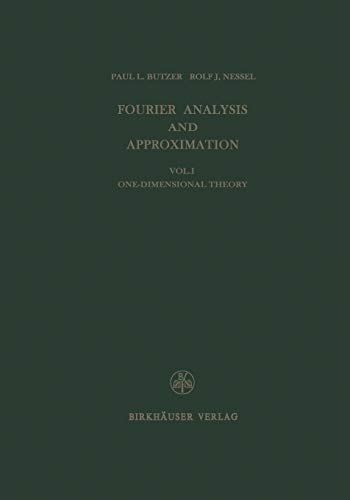 Fourier Analysis and Approximation: One Dimensional Theory: P.L. Butzer