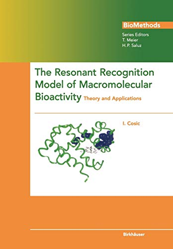 9783034874779: The Resonant Recognition Model of Macromolecular Bioactivity: Theory and Applications (Biomethods)