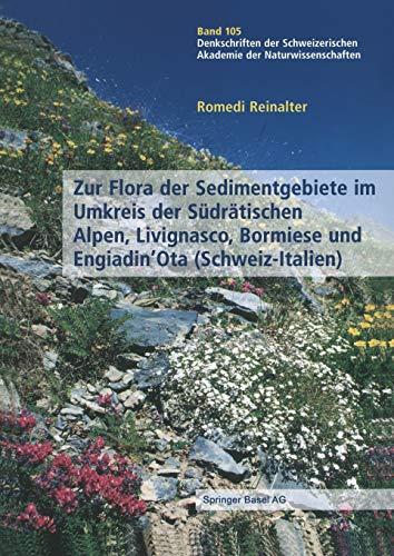 9783034875691: Zur Flora der Sedimentgebiete im Umkreis der Südrätischen Alpen, Livignasco, Bormiese und Engiadin'Ota (Schweiz-Italien) (Denkschriften der ... Gesellschaft) (German Edition)