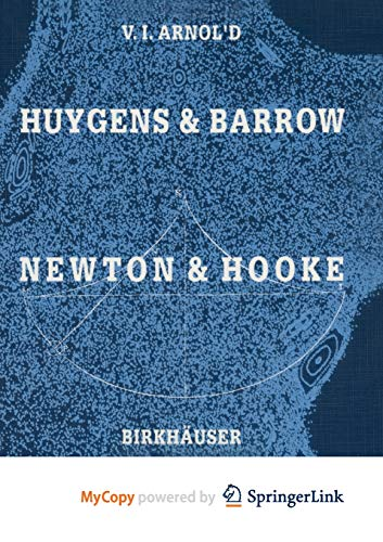 9783034891301: Huygens and Barrow, Newton and Hooke: Pioneers in mathematical analysis and catastrophe theory from evolvents to quasicrystals