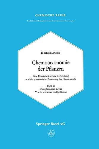 9783034893862: Chemotaxonomie der Pflanzen: Eine Übersicht über die Verbreitung und die systematische Bedeutung der Pflanzenstoffe. Band 3: Dicotyledoneae: ... der exakten Wissenschaften / Chemische Reihe)