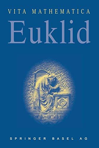 9783034893954: Euklid: Um 300 v. Chr. (Vita Mathematica)