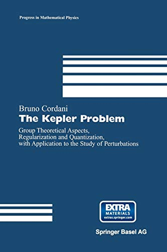 The Kepler Problem: Group Theoretical Aspects, Regularization and Quantization, with Application to...