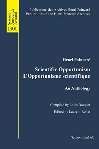 9783034894418: Scientific Opportunism L'Opportunisme scientifique: An Anthology (Publications des Archives Henri Poincaré Publications of the Henri Poincaré Archives) (English and French Edition)