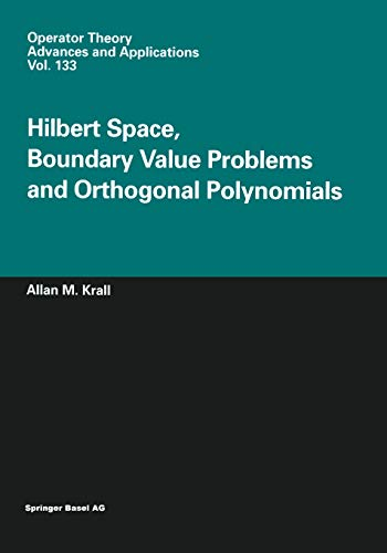 9783034894593: Hilbert Space, Boundary Value Problems and Orthogonal Polynomials (Operator Theory: Advances and Applications)