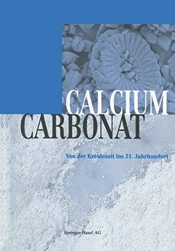 9783034894951: Calciumcarbonat: Von der Kreidezeit ins 21. Jahrhundert (German Edition)